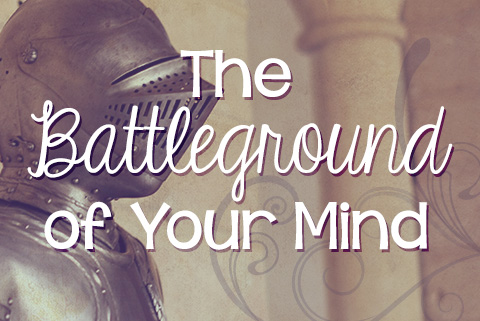 The Battleground of Your Mind