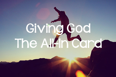 Giving God the All-In Card
