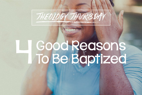 4 Good Reasons to be Baptized