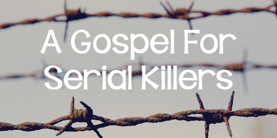 A Gospel for Serial Killers