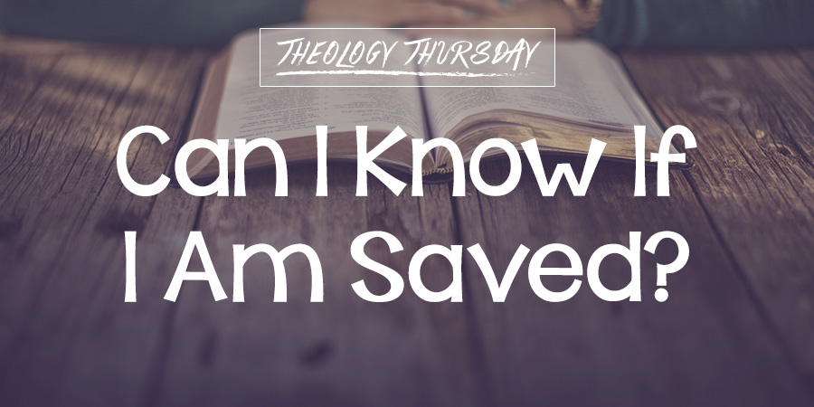 Can I Know If I'm Saved?