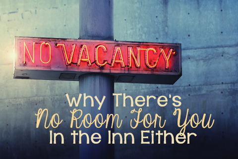Why There's No Room for You in the Inn Either - Lies Young Women BelieveLies Young Women Believe