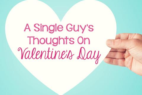 Schön A Single Guyu0027s Thoughts On Valentineu0027s Day