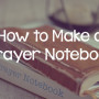 140708-prayer-notebook