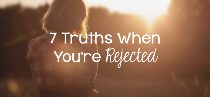 7 Truths When You're Rejected - Lies Young Women BelieveLies