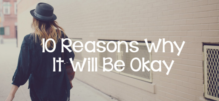 151012-10-reasons-why-it-will-be-okay