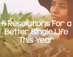 160307-6-resolutions-to-a-better-single-life