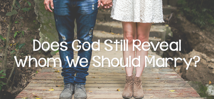 Does God Still Reveal Whom We Should Marry? - Lies Young
