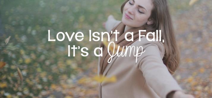 Love Isn't a Fall, It's a Jump - Lies Young Women